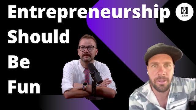 Entrepreneurship Should Be Fun With Scott Paul