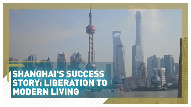 Shanghai's success story: liberation to modern living
