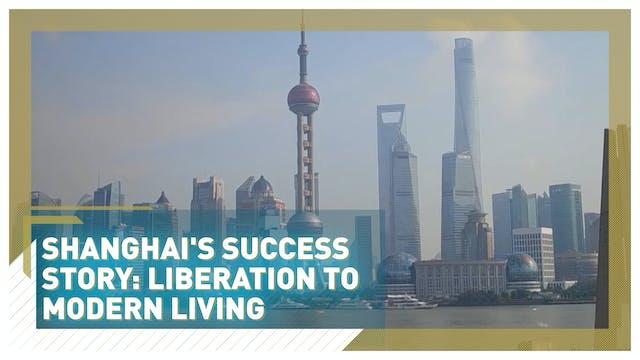 Shanghai's success story: liberation ...