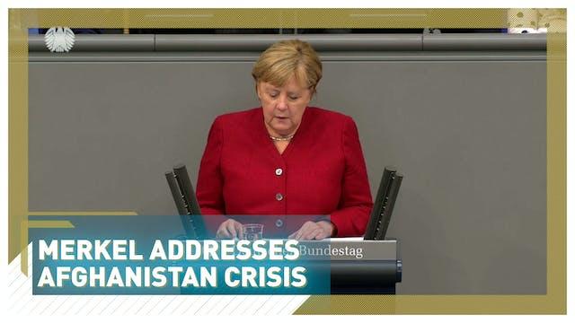 Merkel addresses Afghanistan crisis