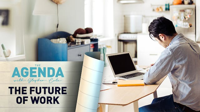The Future of Work - #TheAgenda with ...