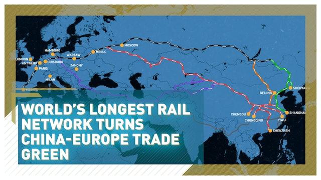 World's longest rail network turns China-Europe trade green