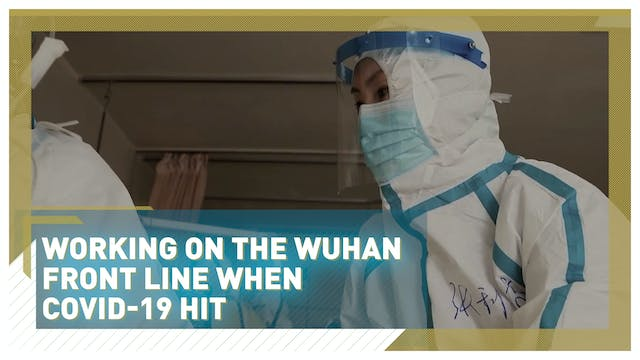 Working on the Wuhan front line when ...