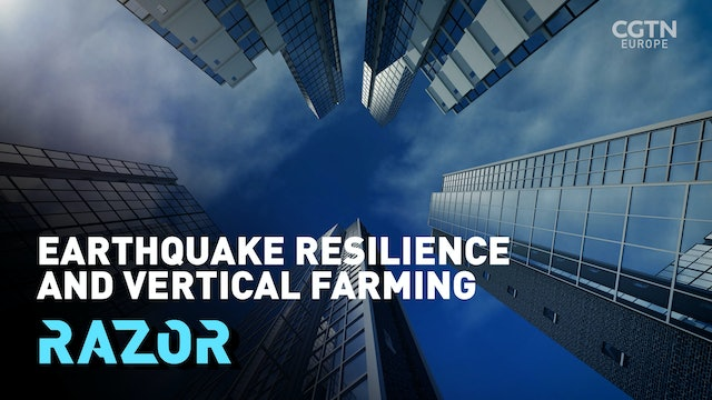 Earthquake resilience and vertical farming: #RAZOR full episode