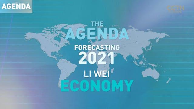 FORECASTING 2021: Li Wei - #TheAgenda...