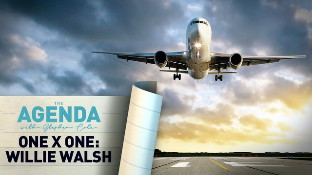 ONE X ONE: WILLIE WALSH, DIRECTOR GENERAL OF IATA - The Agenda with Stephen Cole