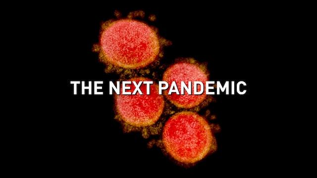 Full Frame: The Next Pandemic