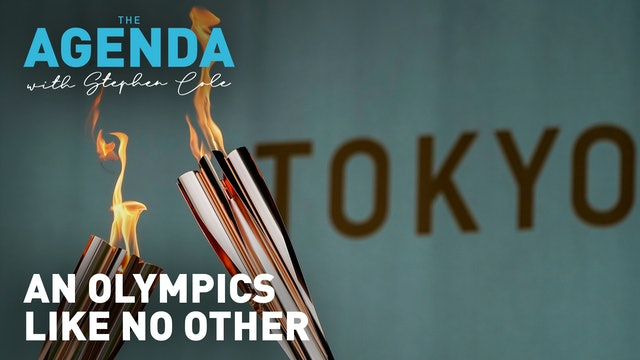 AN OLYMPICS LIKE NO OTHER - The Agenda with Stephen Cole