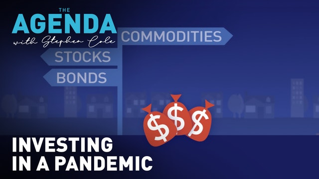 INVESTING IN A PANDEMIC: THE BIG PICTURE - #TheAgenda with Stephen Cole