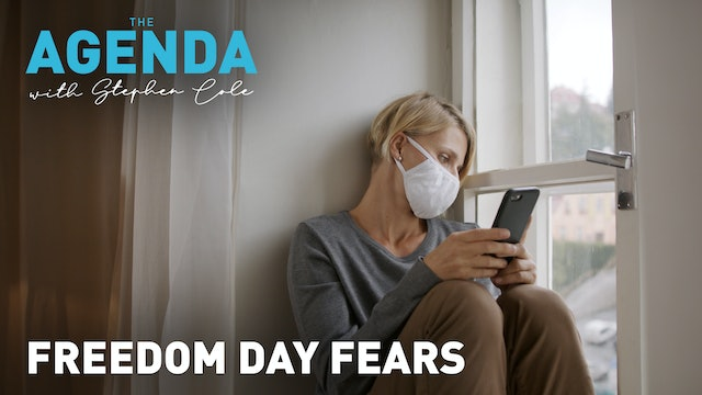 FREEDOM DAY FEARS - The Agenda with Stephen Cole