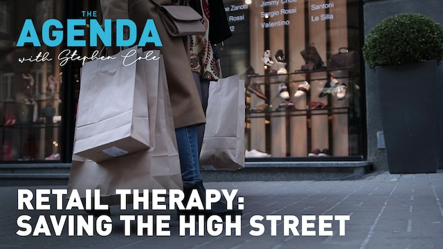 RETAIL THERAPY: Saving the high street - The Agenda with Stephen Cole