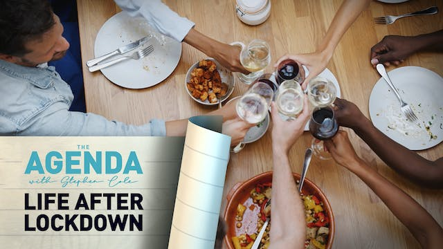 LIFE AFTER LOCKDOWN - The Agenda with...