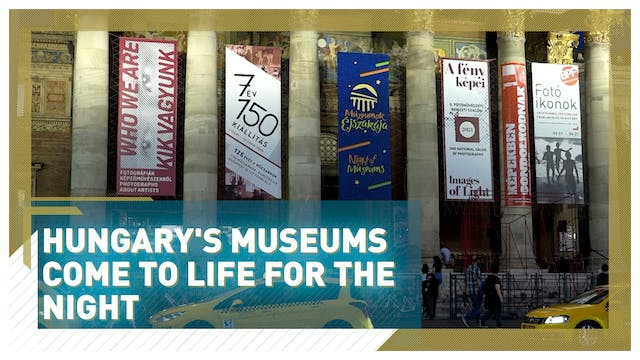 Hungary's museums come to life for th...