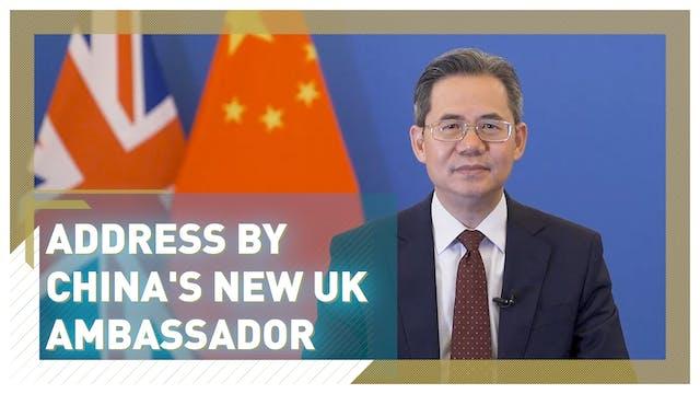 Address by China's new UK ambassador