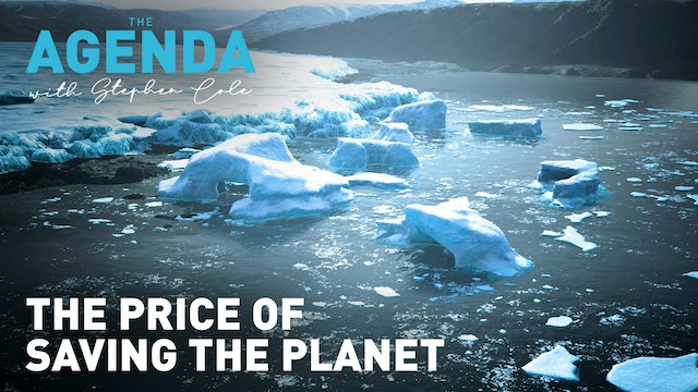The Price of saving the planet - The Agenda with Stephen Cole