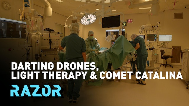 Darting drones, light therapy and Comet Catalina: #RAZOR full episode
