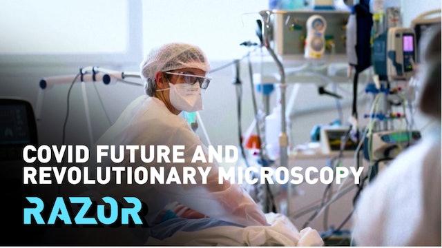 Covid future and revolutionary microscopy - #RAZOR