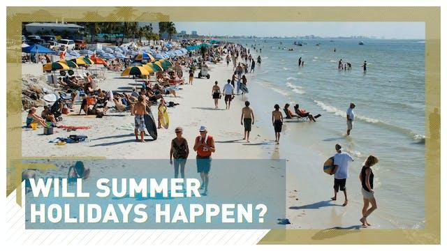 Will summer holidays happen in 2021?