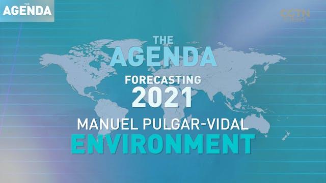 FORECASTING 2021: Manuel Pulgar-Vidal...