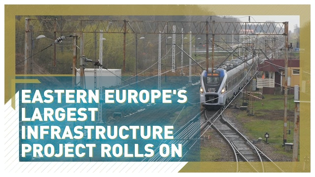 Biggest infrastructure project in Eastern Europe's history rolls on