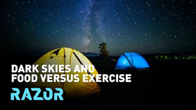 Dark skies and food versus exercise #RAZOR