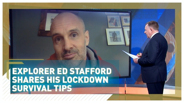 Adventurer Ed Stafford shares his ultimate lockdown survival tips