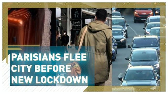 Parisians flee capital as new lockdow...