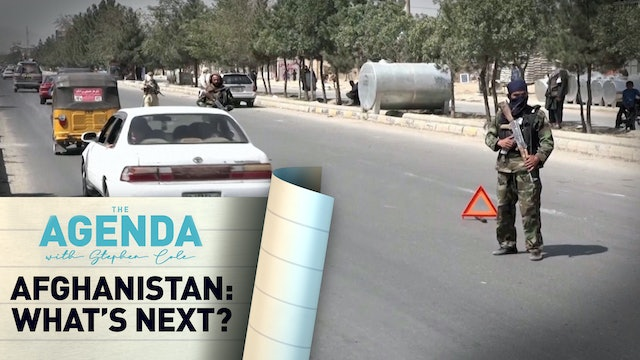 AFGHANISTAN: WHAT'S NEXT - The Agenda with Stephen Cole