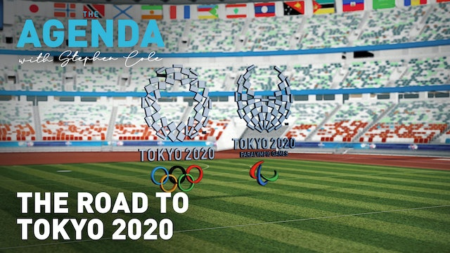THE ROAD TO TOKYO 2020 - The Agenda with Stephen Cole