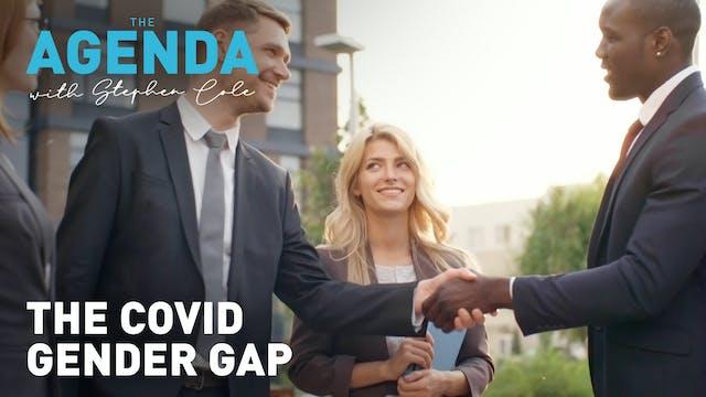 The Covid gender gap  - #TheAgenda w...