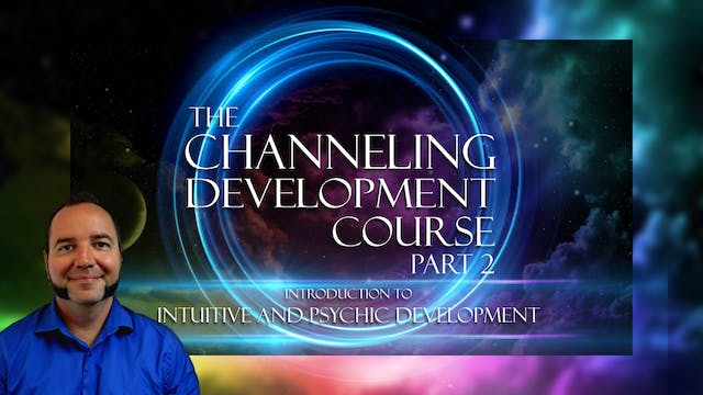 Part 2 - Intuitive and Psychic Development
