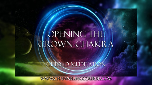 Opening the Crown Chakra Guided Meditation