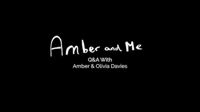 Amber and Me Q&A