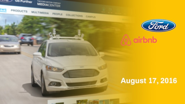 Ford's Autonomous Car Plan, AirBNB's ...