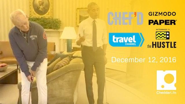 Cheddar Life December 12, 2016