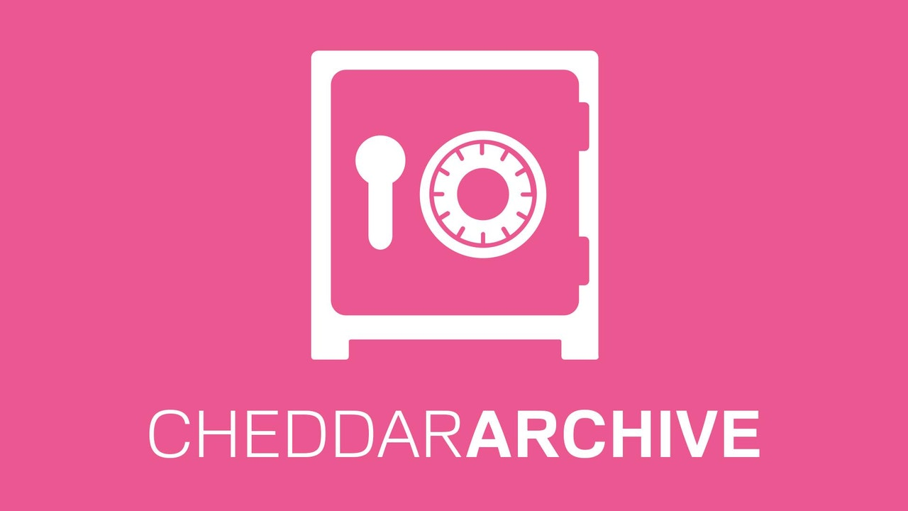 Cheddar Archive Blurred