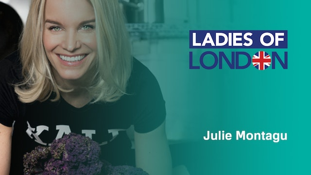 Julie Montagu of Ladies of London on ...