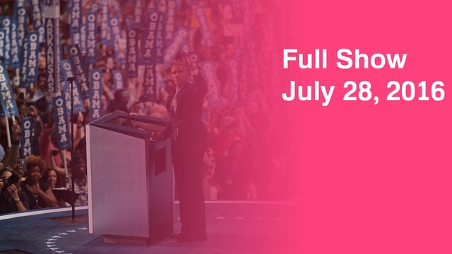 July 28, 2016 Full Show