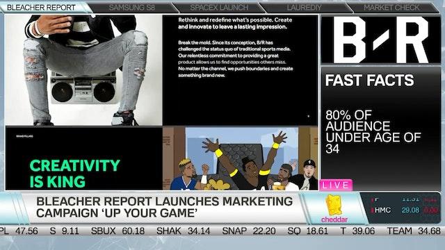 Bleacher Report Launches New Marketin...