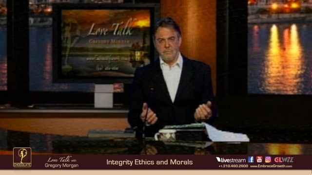 LT 2018.07.20 from LT 2014.10.23 Integrity Ethics and Morals