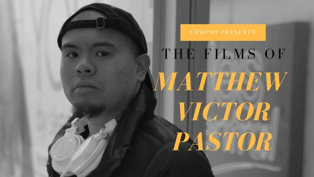 The Films of Matthew Victor Pastor