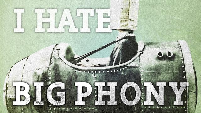 I Hate Big Phony