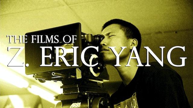 The Films of Z. Eric Yang