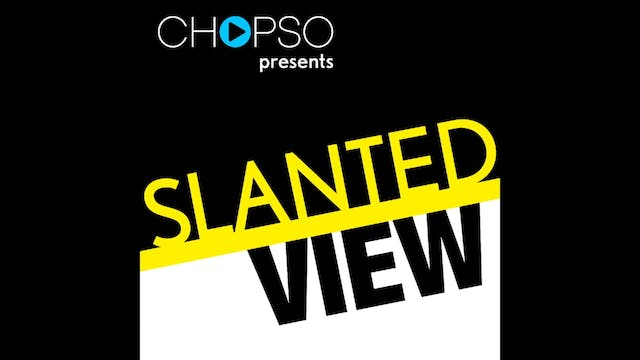 Slanted View (Episode 107: Actor/Film...