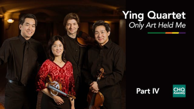 Only Art Held Me: Beethoven String Quartet Cycle, Part IV