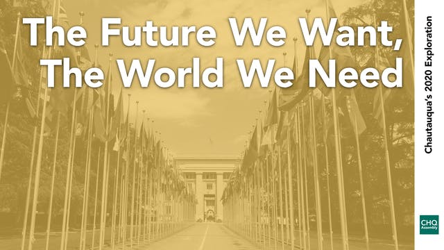 The Future We Want, The World We Need...