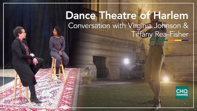 Dance Theatre of Harlem: Conversation with Virginia Johnson & Tiffany Rea-Fisher