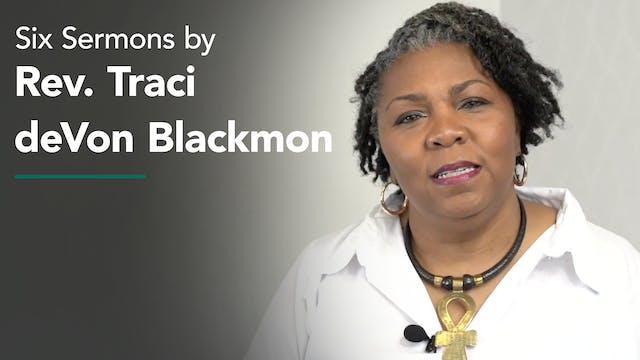 Six Sermons by Rev. Traci deVon Blackmon