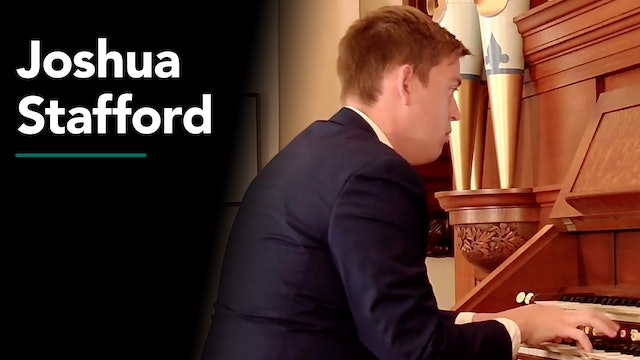 Organ Recital with Joshua Stafford 8/26/20