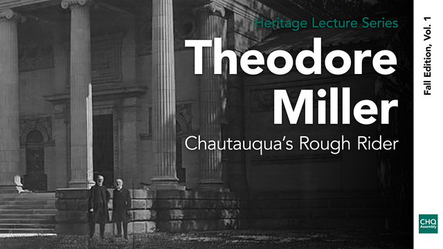 Theodore Miller: Chautauqua's Rough R...